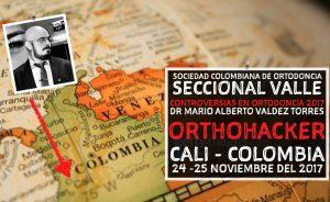 No se pierdan al Dr. Mario Valdez (OrthoHacker) en Cali (Colombia) para hablar de evidencias en el evento Controversias en Ortodoncia